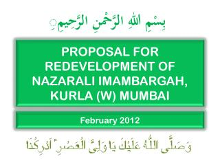 PROPOSAL FOR REDEVELOPMENT OF NAZARALI IMAMBARGAH, KURLA (W) MUMBAI