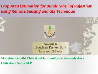 Crop Area Estimation for Bundi Tahsil of Rajasthan using Remote Sensing and GIS Technique