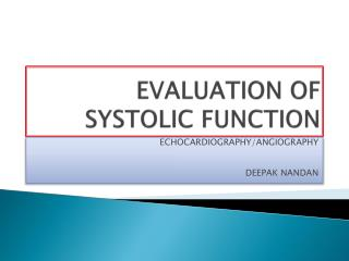 EVALUATION OF SYSTOLIC FUNCTION