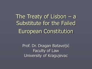 The Treaty of Lisbon – a Substitute for the Failed European Constitution