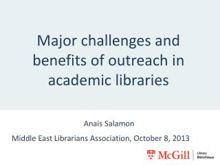 Major challenges and benefits of outreach in academic libraries