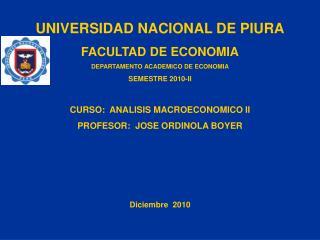 UNIVERSIDAD NACIONAL DE PIURA FACULTAD DE ECONOMIA DEPARTAMENTO ACADEMICO DE ECONOMIA
