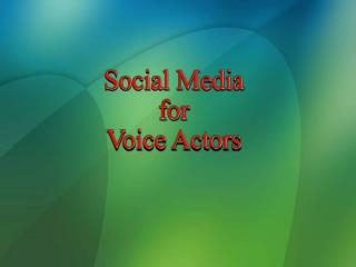 Social Media  for Voice Actors