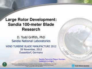 D. Todd Griffith, PhD Sandia National Laboratories WIND TURBINE BLADE MANUFACTURE 2012