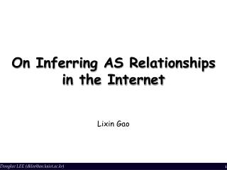 On Inferring AS Relationships  in the Internet