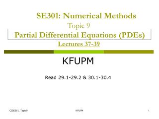 SE301: Numerical Methods Topic 9 Partial Differential Equations (PDEs) Lectures 37-39