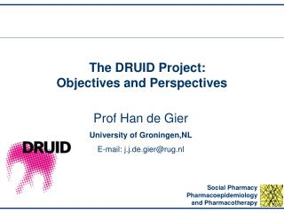 The DRUID Project:  Objectives and Perspectives