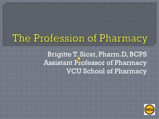 The Profession of Pharmacy