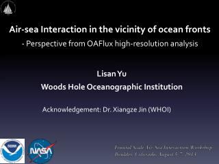 Lisan Yu Woods Hole Oceanographic Institution