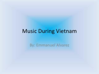Music During Vietnam