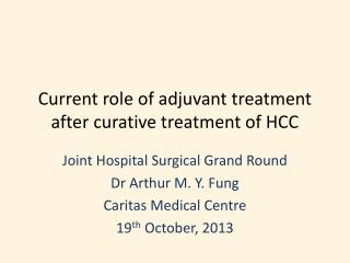 Current role of adjuvant treatment after curative treatment of HCC