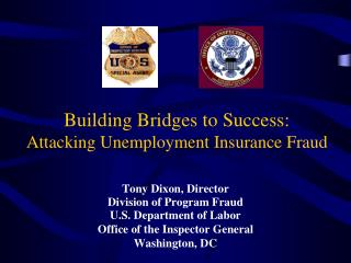 Building Bridges to Success:  Attacking Unemployment Insurance Fraud
