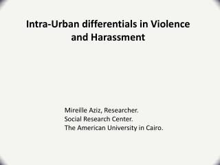 Intra-Urban differentials in Violence and Harassment