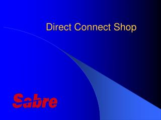 Direct Connect Shop