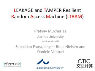 L EAKAGE and  T AMPER  Resilient R andom A ccess  M achine ( LTRAM )