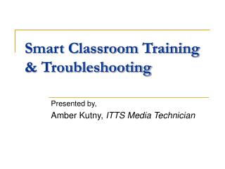 Smart Classroom Training & Troubleshooting