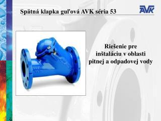 Spätná klapka guľová AVK  s é ri a  53