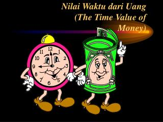 Nilai Waktu dari Uang (The Time Value of Money)