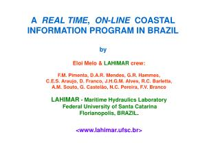 A   REAL TIME ,   ON-LINE   COASTAL  INFORMATION PROGRAM IN BRAZIL by