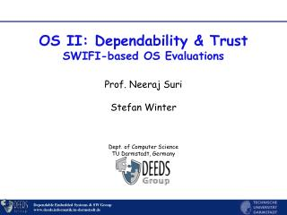 OS II: Dependability & Trust SWIFI-based OS Evaluations