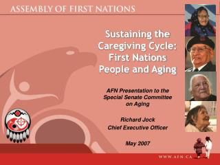 Sustaining the Caregiving Cycle:  First Nations People and Aging