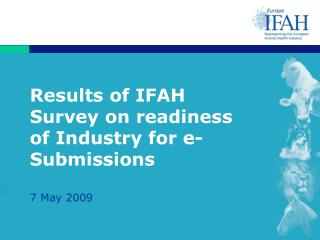 Results of IFAH Survey on readiness of Industry for e-Submissions