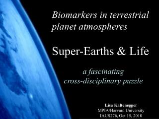 Biomarkers in terrestrial planet atmospheres Super-Earths & Life a fascinating