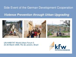 Side Event of the German Development Cooperation  Violence Prevention through Urban Upgrading