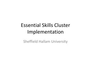 Essential Skills Cluster Implementation