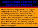 ACCOUNTING PROFITS VS ECONOMIC PROFITS