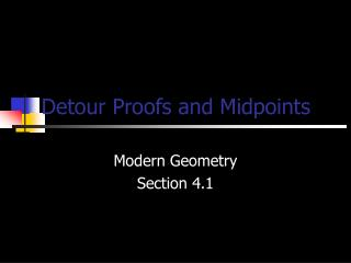 Detour Proofs and Midpoints