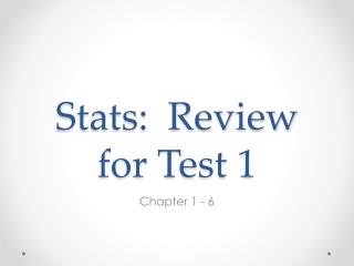 Stats:  Review for Test 1