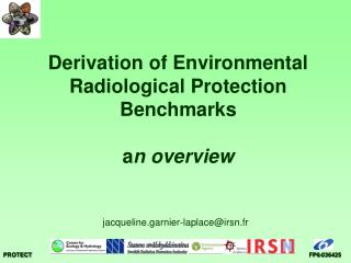 Derivation of Environmental Radiological Protection Benchmarks a n overview