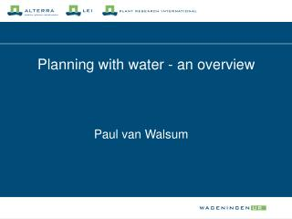 Planning with water - an overview