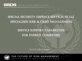 SPECIAL SECURITY DEFENCE SERVICES FZ LLE  Specialised Risk & CRISIS Management