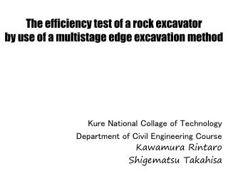 The efficiency test of a rock excavator  by use of a multistage edge excavation method