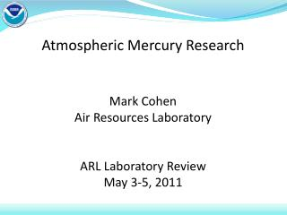 Atmospheric Mercury Research Mark Cohen Air Resources Laboratory ARL Laboratory Review