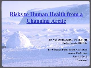 Risks to Human Health from a Changing Arctic