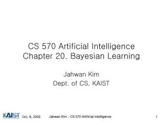 CS 570 Artificial Intelligence Chapter 20. Bayesian Learning