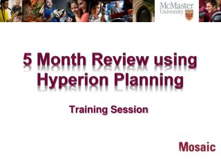 5 Month Review using Hyperion Planning