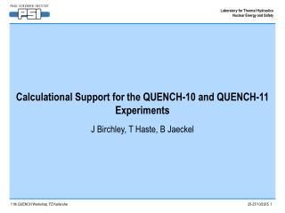 Calculational Support for the QUENCH-10 and QUENCH-11 Experiments