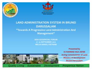 Presented by  HJ RAHMAD HAJI JAPAR Acting Commissioner of Land Ministry of Development