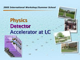 Physics Detector Accelerator at LC