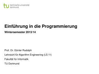 Einführung in die Programmierung Wintersemester 2013/14