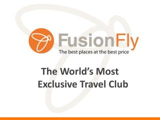 The World's Most Exclusive Travel Club