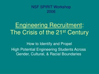 Engineering Recruitment :  The Crisis of the 21 st  Century