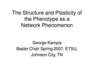 The Structure and Plasticity of the Phenotype as a Network Phenomenon