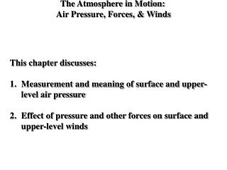 The Atmosphere in Motion:  Air Pressure, Forces, & Winds