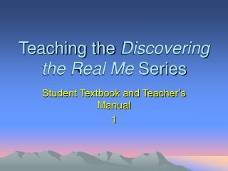 Teaching the  Discovering the Real Me  Series
