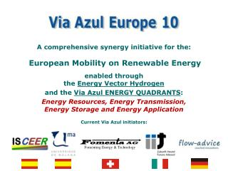 A  comprehensive synergy initiative for the: European Mobility on Renewable Energy
